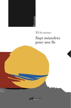 Sept méandres pour une île du romancier Yi In-Seong